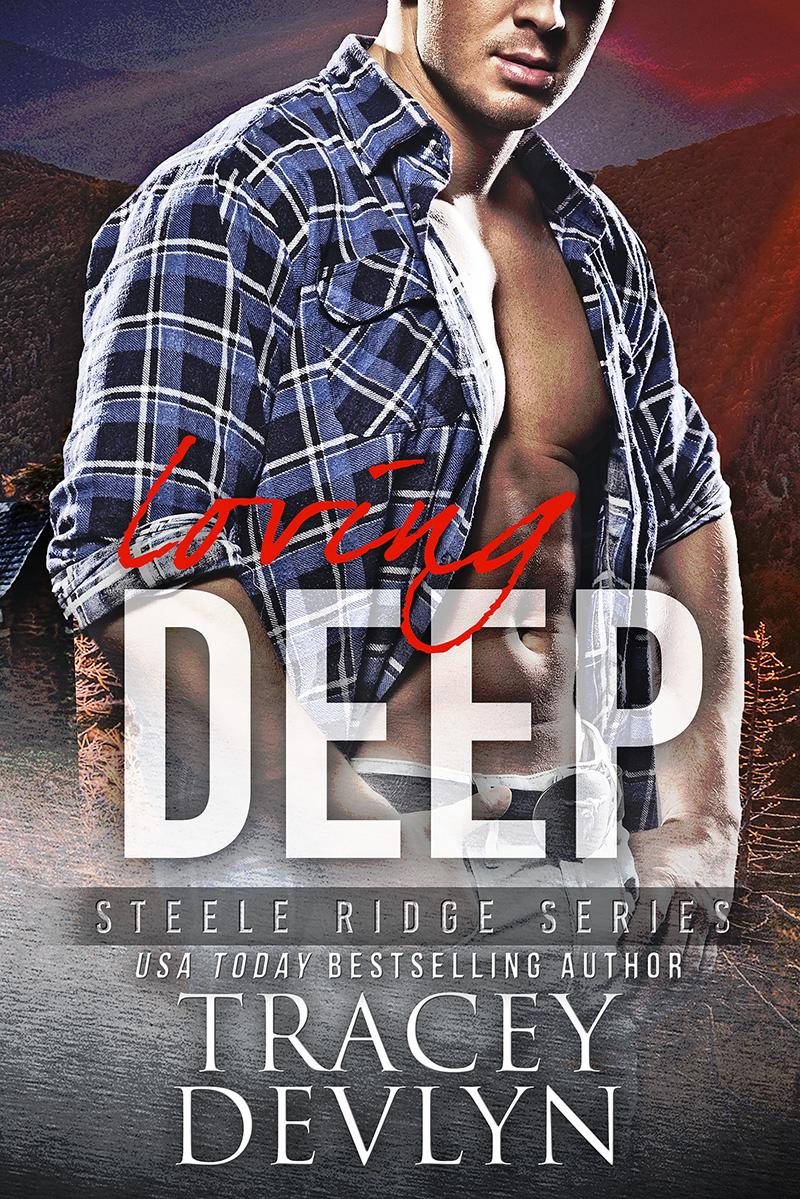 Steele Ridge - Loving DEEP by Tracey Devlyn