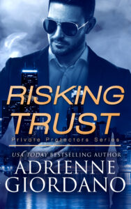 Risking Trust book title with a handsome dark haired man wearing sunglasses dressed in a suit overlooking a city skyline